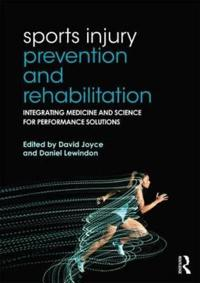 Sports Injury Prevention and Rehabilitation: Integrating Medicine and Science for Performance Solutions