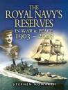 Royal Navy's Reserves in War and Peace 1903-2003
