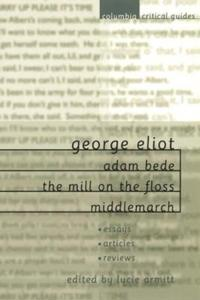 George Eliot Adam Bede, the Mill on the Floss, Middlemarch