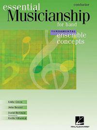 Essential Musicianship for Band: Ensemble Concepts, Fundamental-Conductor
