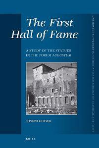 The First Hall of Fame: A Study of the Statues in the Forum Augustum