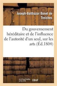 Du Gouvernement H�r�ditaire Et de l'Influence de l'Autorit� d'Un Seul, Sur Les Arts