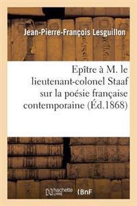 Ep�tre � M. Le Lieutenant-Colonel Staaf Sur La Po�sie Fran�aise Contemporaine
