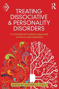Treating Dissociative and Personality Disorders: A Motivational Systems Approach to Theory and Treatment