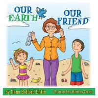 Our Earth, Our Friend