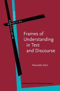 Frames of Understanding in Text and Discourse