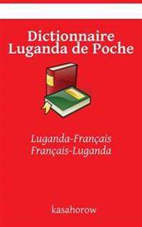 Dictionnaire Luganda de Poche: Luganda-Francais Francais-Luganda
