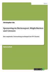 Sponsoring Im Breitensport. Moglichkeiten Und Grenzen