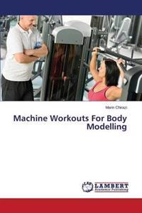 Machine Workouts for Body Modelling