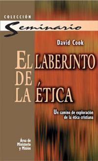El Laberinto de la Etica: Un Camino de Exploracion de la Etica Cristiana = The Moral Maze