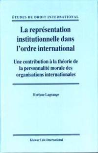 LA Representation Institutionnelle Dans L'Ordre International