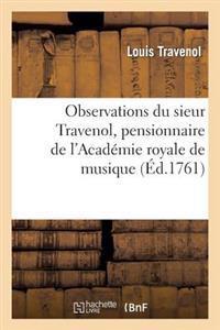 Observations Du Sieur Travenol, Pensionnaire de l'Acad�mie Royale de Musique, Sur Les Frivoles