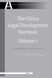 The China Legal Development Yearbook, Volume 1: On the Development of Rule of Law in China