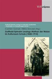 Gotthold Ephraim Lessings >nathan Der Weise< Im Kulturraum Schule 1830-1914