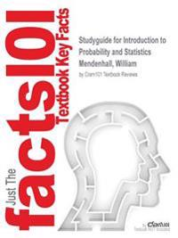 Studyguide for Introduction to Probability and Statistics by Mendenhall, William, ISBN 9780176509804