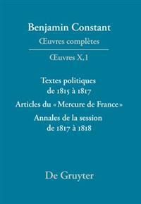 Textes Politiques de 1815 à 1817 - Articles Du «mercure de France» - Annales de la Session de 1817 à 1818