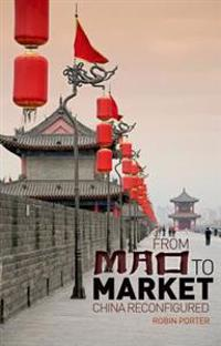 From Mao to Market: China Reconfigured