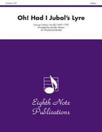 Oh! Had I Jubal's Lyre: Score & Parts