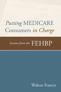 Putting Medicare Consumers in Charge