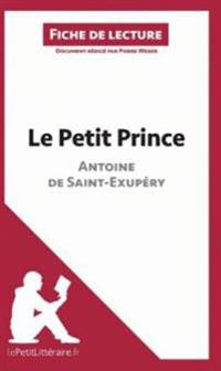 Le Petit Prince d'Antoine de Saint-Exupéry (Fiche de lecture)