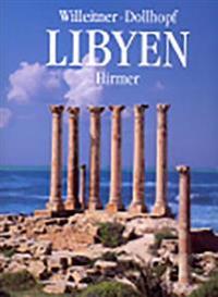 Libyen: Von Den Felsbildern Des Fezzan Zu Den Antiken Stadten Am Mittelmeer