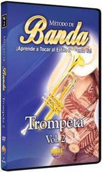 Método de Banda -- Trompeta, Vol 2: ¡aprende a Tocar Al Estilo de Banda YA! (Spanish Language Edition), DVD