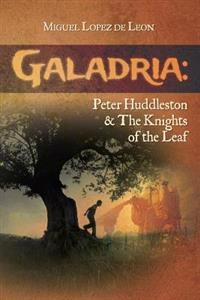Galadria: Peter Huddleston & the Knights of the Leaf