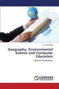 Geography, Environmental Science and Computer Education
