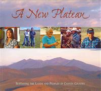 A New Plateau: Sustaining the Lands and Peoples of Canyon Country