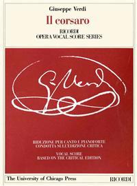 Il Corsaro: Melodramma Tragico in Three Acts, Libretto by Francesco Maria Piave, the Piano-Vocal Score