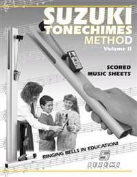 Suzuki Tonechimes Method, Vol 2: Ringing Bells in Education!