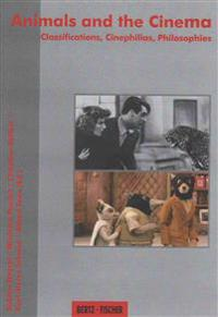 Animals and the Cinema: Classifications, Cinephilias, Philosophies