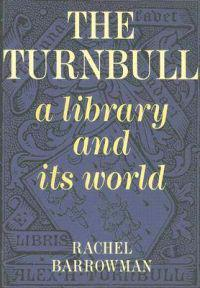 Turnbull, a Library and Its World: A History and Overview of Nz's Most Famous Library