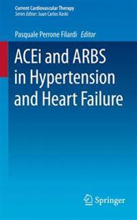 Acei and Arbs in Hypertension and Heart Failure