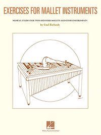 Exercises for Mallet Instruments: Musical Etudes for Vibraphone and Marimba and Other Instruments