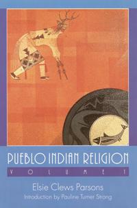Pueblo Indian Religion, Volume 1