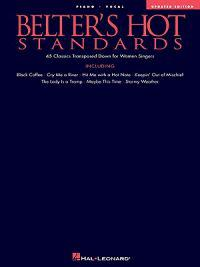 Belter's Hot Standards - Updated Edition: 45 Classics Transposed Down for Women Singers