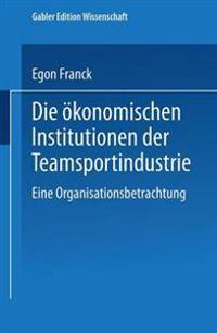 Die Ökonomischen Institutionen Der Teamsportindustrie