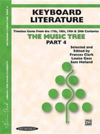 The Music Tree Keyboard Literature: Part 4 -- Timeless Gems from 18th, 19th & 20th Centuries