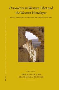 Proceedings of the Tenth Seminar of the Iats, 2003. Volume 8: Discoveries in Western Tibet and the Western Himalayas: Essays on History, Literature, A
