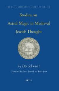 Studies On Astral Magic In Medieval Jewish Thought