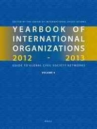 Yearbook of International Organizations 2011-2012 (Volume 4): International Organization Bibliography and Resources