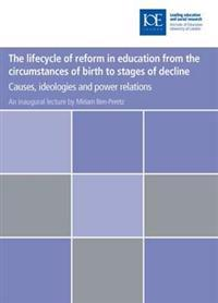 The Lifecycle of Reform in Education, From the Circumstances of Birth to Stages of Decline