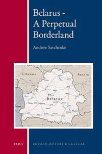 Belarus - A Perpetual Borderland