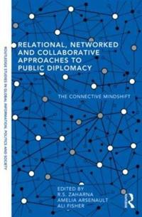 Relational, Networked, and Collaborative Approaches to Public Diplomacy