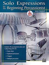 Solo Expressions for the Beginning Percussionist [With 2 CDs]