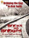 Bricks and Bridges: Bridging the Gap to At-Risk Youth