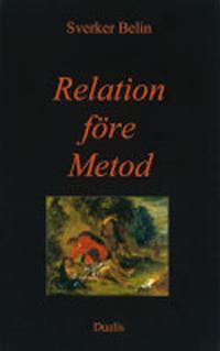 Relation före metod : att hålla ut i arbete med tyngre psykisk problematik