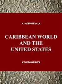 The Caribbean World and the United States