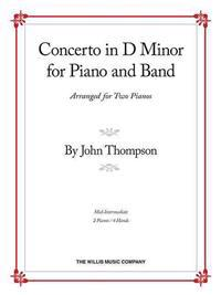 Concerto in D Minor for Piano and Band: Arranged for Two Pianos
